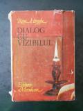 RENE HUYGHE - DIALOG CU VIZIBILUL. CUNOASTEREA PICTURII (1981)