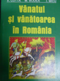 Vanatul Si Vanatoarea In Romania - V. Cotta M. Bodea I. Micu ,549213