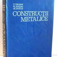 CONSTRUCTII METALICE de C. DALBAN, N. JUNCAN, AL. VARGA , 1976