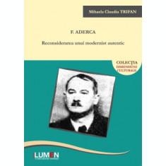 F. Aderca. Reconsiderarea unui modernist autentic - Mihaela Claudia TRIFAN