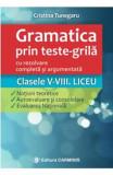 Gramatica prin teste-grila - Clasele V-VIII. Liceu