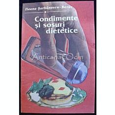 Condimente Si Sosuri Dietetice - Ileana Serbanescu-Berar