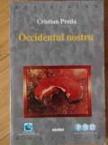 Occodentul Nostru - Cristian Preda ,529895