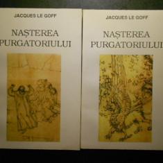 JACQUES LE GOFF - NASTEREA PURGATORIULUI 2 volume