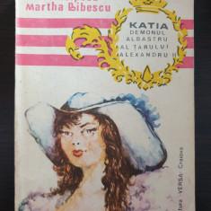 KATIA DEMONUL ALBASTRU AL TARULUI ALEXANDRU - Principesa Martha Bibescu
