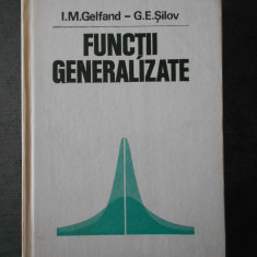 I. M. GELFAND - FUNCTII GENERALIZATE