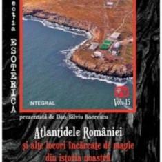 Atlantidele României și alte locuri încărcate de magie din istoria noastră