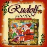 Rudolf aiuritul. Povesti de Craciun/Elena van Dallen, Mondoro