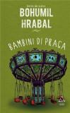 Bambini di Praga | Bohumil Hrabal