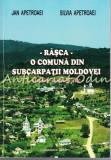 Cumpara ieftin Rasca. O Comuna Din Subcarpatii Moldovei - Jan Apetroaei, Silvia Apetroaei