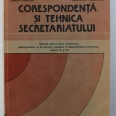 CORESPONDENTA SI TEHNICA SECRETARIATULUI - MANUAL PENTRU LICEE ECONOMICE , CLASELE XI si XII de ABELA HASCAL si LUCRETIA PREOTESIU , 1995