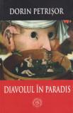 Diavolul in paradis - Dorin Petrisor