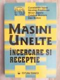 Masini, unelte, incercare si receptie- Constantin Ispas, Nicolae Predincea