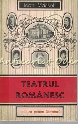 Teatrul Romanesc. Privire Istorica II - Ioan Massoff - Tiraj: 8160 Exemplare foto