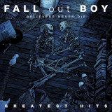 Fall Out Boy Believers Never Die:Greatest Hits (cd)