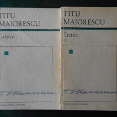 TITU MAIORESCU - CRITICE 2 volume