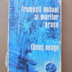 FRUMOȘII NEBUNI AI MARILOR ORAȘE – FĂNUȘ NEAGU