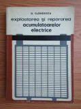 G. Clondescu - Exploatarea și repararea acumulatoarelor electrice