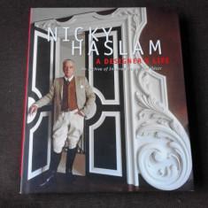 NICKY HASLAM, A DESIGNER'S LIFE (CARTE IN LIMBA ENGLEZA)