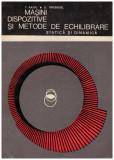 Masini dispozitive si metode de echilibrare - statica si dinamica