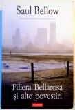 FILIERA BELLAROSA SI ALTE POVESTIRI de SAUL BELLOW , 2011