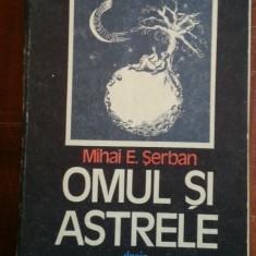 Omul si astrele – Mihai E. Serban