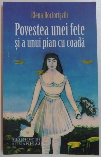 POVESTEA UNEI FETE SI A UNUI PIAN CU COADA de ELENA BOCIORISVILI , 2009