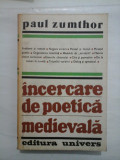 INCERCARE DE POETICA MEDIEVALA - PAUL ZUMTHOR