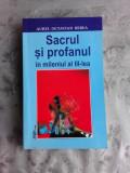 SACRUL SI PROFANUL IN MILENIUL AL III-LEA - AUREL OCTAVIAN BEREA