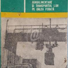 Produsele agroalimentare si transportul lor pe calea ferata
