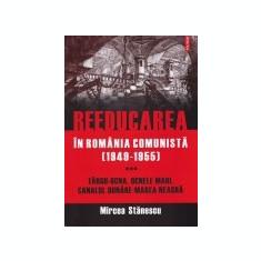 Reeducarea in Romania comunista, vol. 3, Polirom