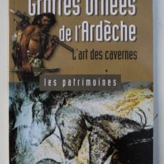 GROTTES ORNEES DE L'ARDECHE , L'ART DES CAVERNES par BERNARD GELY , 2000