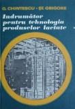 Indrumator pentru tehnologia produselor lactate - George Chintescu