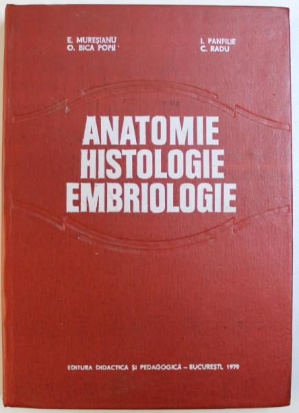 ANATOMIE, HISTOLOGIE, EMBRIOLOGIE (PENTRU FACULTATILE DE ZOOTEHNIE) de E. MURESIANU si C. RADU, 1979