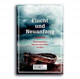 Flucht und Neuanfang : die bewegendsten Migrationsgeschichten der Bibel.