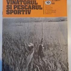 VANATORUL SI PESCARUL SPORTIV , REVISTA ASOCIATIEI GENERALE A VANATORILOR SI PESCARILOR SPORTIVI , NR. 10 , OCTOMBRIE 1983