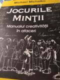 JOCURILE MINTII - MANUALUL CREATIVITATII IN AFACERI - MICHAEL MICHALKO, 2008