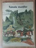 Tainele muntilor, 1967, ed. Tineretului