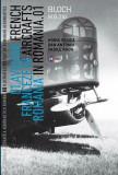 Avioane franceze in Romania - Istoria ilustrata a aeronauticii romane, Volumul 3 | Horia Stoica, Vasile Radu