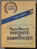 Vasile Băncilă - Portrete și semnificații (ed. Ileana Băncilă)