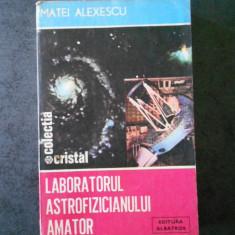 MATEI ALEXESCU - LABORATORUL ASTROFIZICIANULUI AMATOR