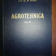 Agrotehnica vol 2- G. Ionescu- Sisesti, Gr. Staicu