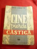 Eric Knight - Cine pierde castiga - Ed.Danubiu interbelica ,trad.Paul B.Marian