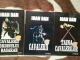 CAVALERII CICLUL-IOAN DAN (3 VOL)