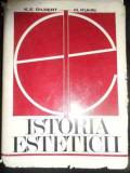 Istoria Esteticii - Katharine Everett Gilbert Helmut Kuhn ,545733
