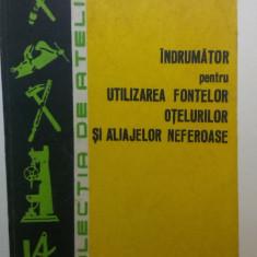 INDRUMATOR PENTRU UTILIZAREA FONTELOR, OTELURILOR SI ALIAJELOR NEFEROASE .