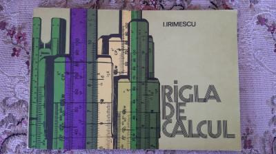 RIGLA DE CALCUL  - IRIMESCU foto