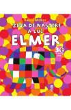 Ziua de nastere a lui Elmer - David McKee