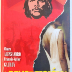 ¡REVOLUCION! de CHIARA ALESSANDRO si FRANCOIS-XAVIER GAUROY, 2007