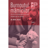 Carte Editura Trei, Burnoutul mamicilor, Dr. Sheryl Ziegler